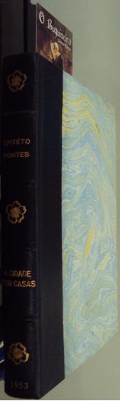 A Cidade Sem Casas - Epicteto Fontes - 1ª Edição