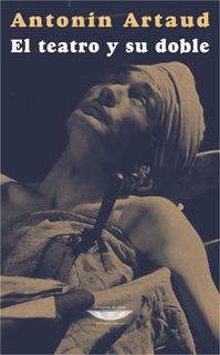 El Teatro Y Su Doble, Artaud, Ed. Cuenco De Plata