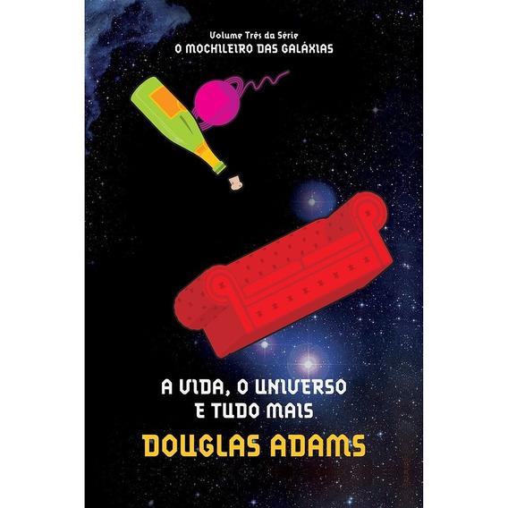 A Vida, O Universo E Tudo Mais - Vol. 3 | Douglas Adams