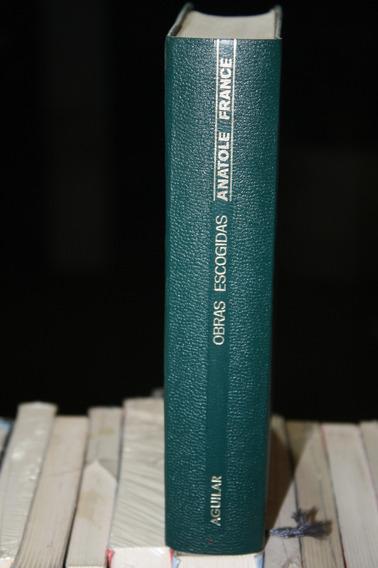 Obras Escogidas , Anatole France ,ed. Aguilar