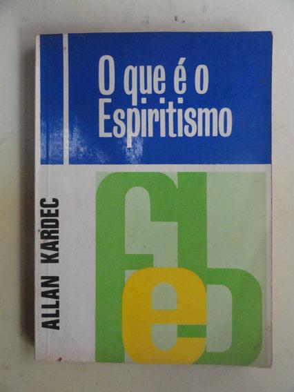 O Que É O Espiritismo - Alan Kardec --- Bem Conservado