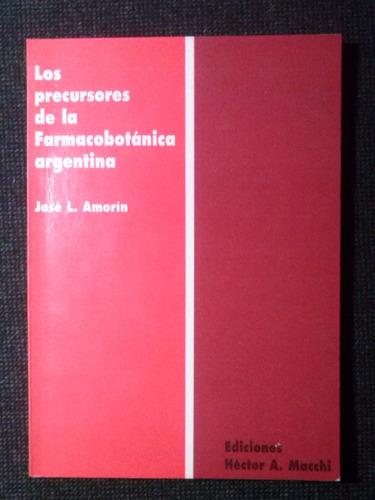 Los Precursores De La Farmacobotanica Argentina Jose Amorin