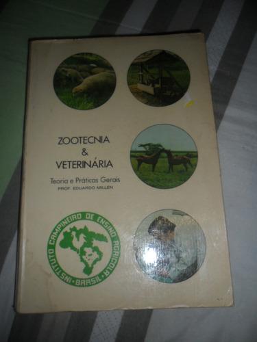 Zootecnia E Veterinária - Eduardo Millen - Teoria E Práticas
