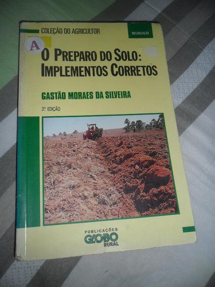 O Preparo Do Solo: Implementos Corretos - Gastão Moraes