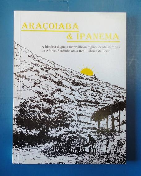 Livro: Araçoiaba & Ipanema Fábrica De Ferro Sorocaba Salazar