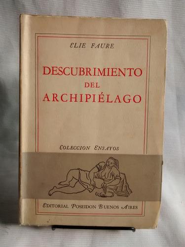 Imagen 1 de 5 de Descubrimiento Del Archipielago. Elie Faure - Ed. Poseidon
