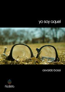 Yo Soy Aquel - Osvaldo Bossi