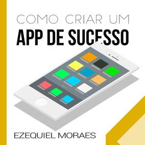 Livro Como Criar Um App De Sucesso