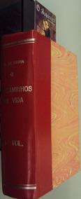 Os Caminhos Da Vida - Octavio De Faria - 1ª Ed. - 2 Volumes