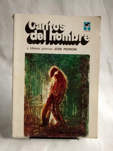 Imagen 1 de 4 de Cantos Del Hombre Y Ultimos Poemas. Jose Pedroni. Verde Rama