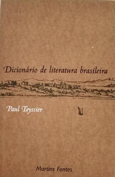 Dicionário De Literatura Brasileira - Paul Teyssier