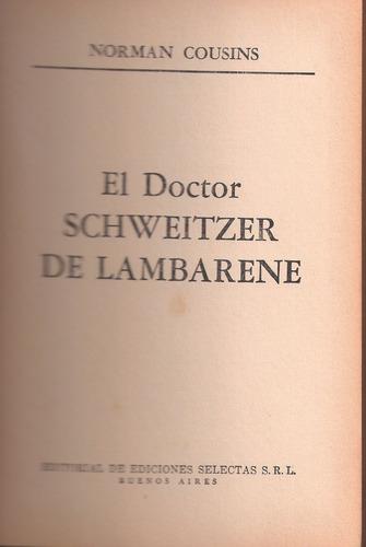 El Doctor Schweitzer De Lambarene Norman Cousins