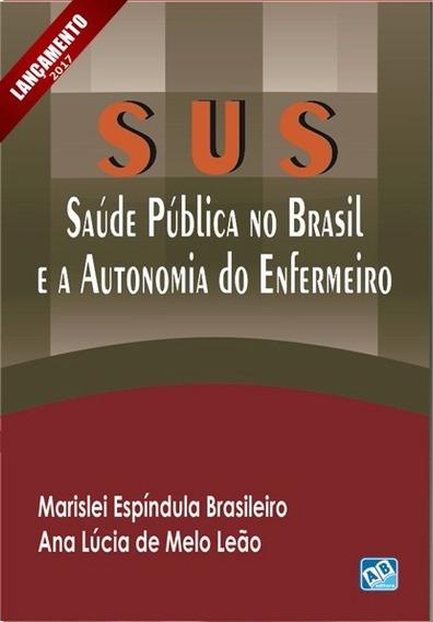 Sus - Saúde Pública No Brasil E A Autonomia Do Enfermeiro