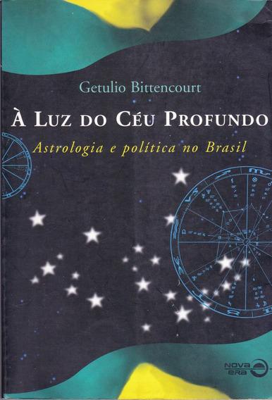 À Luz Do Céu Profundo - Getulio Bittencourt
