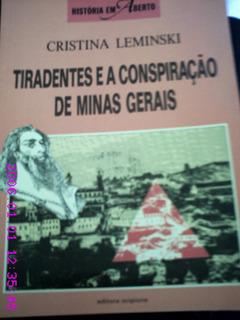 Tiradentes E A Conspiração De Minas Gerais - Cristina Lemins