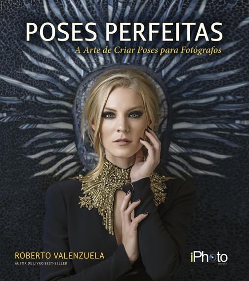 Livro Poses Perfeitas, De Roberto Valenzuela