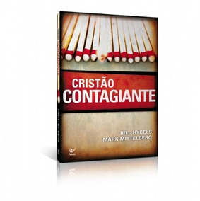 Cristão Contagiante Autor(es): Bill Hybels , Mark Mittelberg