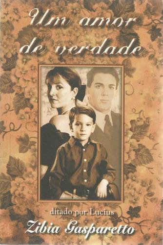 Um Amor De Verdade - Zibia Gasparetto - Romance - Seminovo