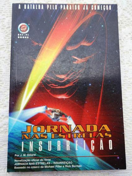 Livro Jornada Nas Estrelas Insurreição - J.m.dillard - 1999