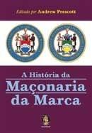 História Da Maçonaria Da Marca - Andrew Prescott