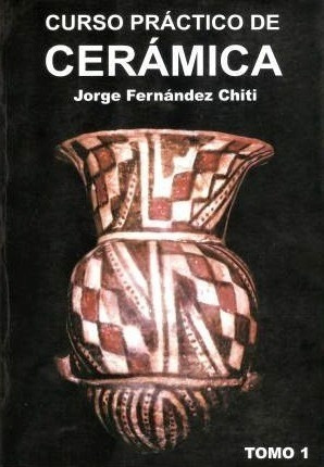 Curso Practico De Ceramica - 4 Tomos - Libro Fernandez Chiti