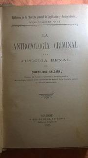 La Antropología Criminal Y La Justicia Penal - Saldaña 1915