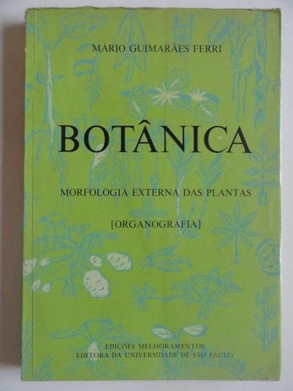 Botânica Morfologia Externa Das Plantas - Mario G. Ferri