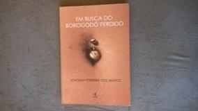 Livro - Em Busca Do Borogodó Perdido - Joaquim F. Dos Santos