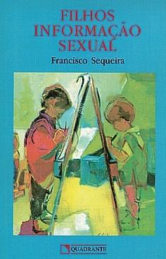 Filhos Informação Sexual - Francisco Siqueira