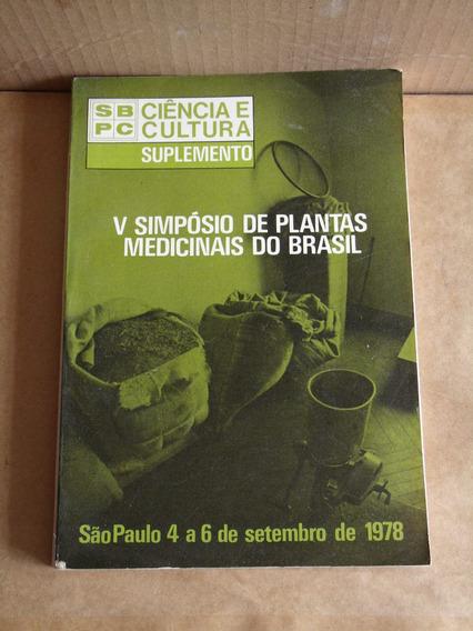 V Simpósio De Plantas Medicinais Do Brasil Ciência E Cultura