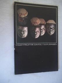 Livro - Ulla Johnsen / O Que A Água Me Contou - Artes