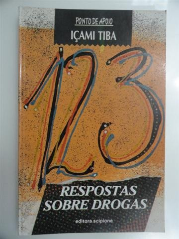 123 Respostas Sobre Drogas - Içami Tiba