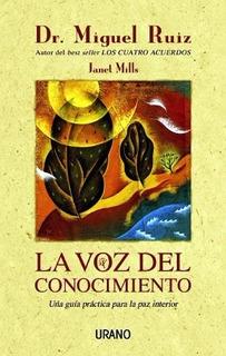 La Voz Del Conocimiento - Miguel Ruiz
