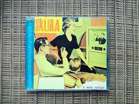 Cd Skuba - A Moda Antiga / Ska - Cd Raro