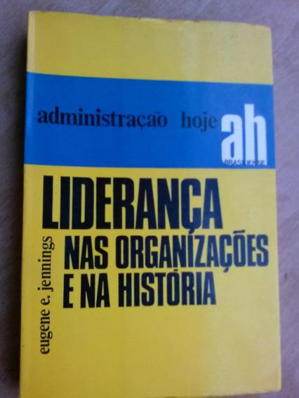 Livro - Liderança Nas Organizações E Na Indústria Engene E J
