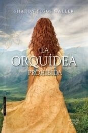 La Orquidea Prohibida Sharon Biggs Waller Digital