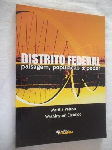 Livro - Distrito Federal - Paisagem,população E Poder