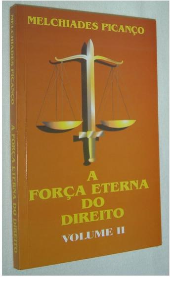 A Força Eterna Do Direito Vol. 2 Melchiades Picanço Livro /