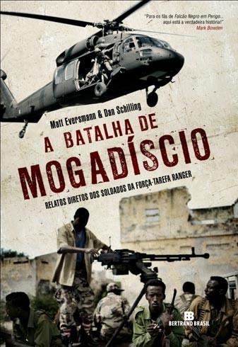 A Batalha De Mogadíscio - Matt Eversmann E Dan Schilling