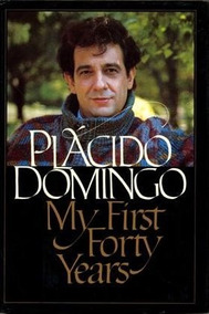 Placido Domingo - My First Forty Years - Livro - Importado