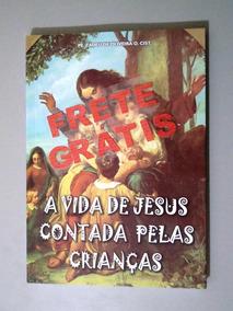 Livro A Vida De Jesus Contada Pelas Crianças - Pe. Tadeu