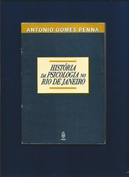 História Da Psicologia No Rio De Janeiro - Antonio G. Penna