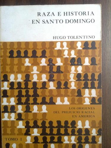 Raza E Historia En Santo Domingo Tomo 1 Orígenes Prejuicio
