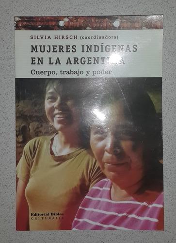 Mujeres Indígenas En La Argentina- Silvia Hirsch