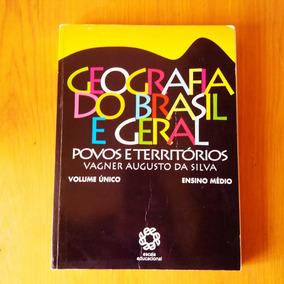 Livro Geografia Do Brasil E Geral Volume Único Ensino Médio