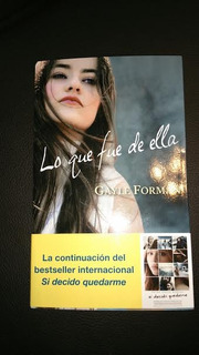 Libro Novela Lo Que Fue De Ella De Gayle Forman - Pb *full