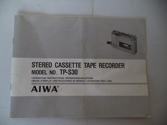 Aiwa Cassete Tape Recorder Tp-s30 - Manual De Operação -