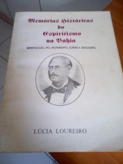 Memórias Históricas Do Espiritismo Na Bahia #