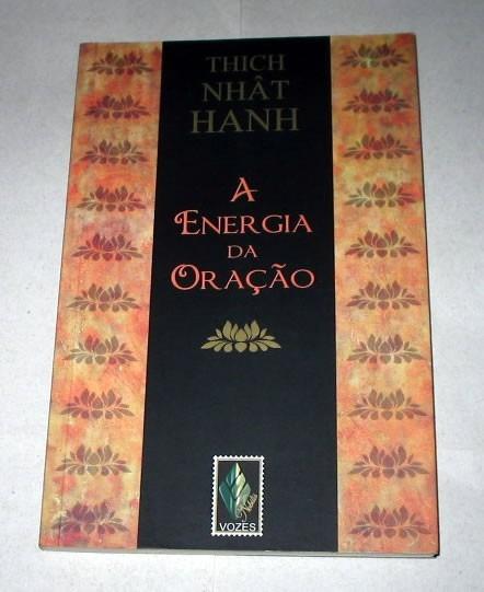 A Energia Da Oração Thich Nhât Hanh Orações Budistas