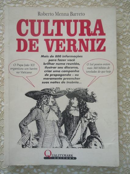 Cultura De Verniz, Roberto Menna Barreto
